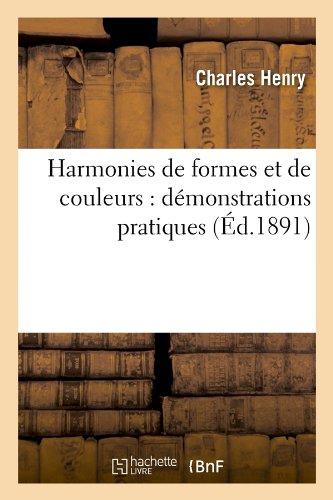 Harmonies de formes et de couleurs : démonstrations pratiques (Éd.1891)