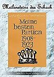 Meine besten Partien 1908-1923 (Meilensteine des Schach, Band 8)