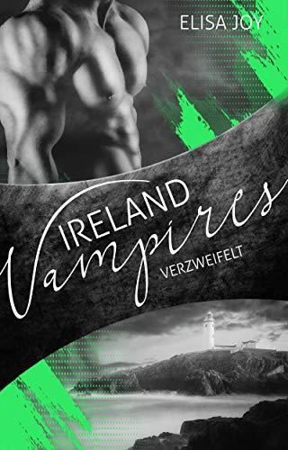 Ireland Vampires 26: Verzweifelt