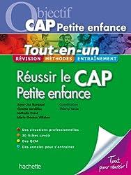 Tout-en-un - Réussir le CAP petite enfance - Ed.2011