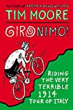 Front cover for the book Gironimo!: Riding the Very Terrible 1914 Tour of Italy by Tim Moore