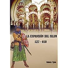LA EXPANSIÓN DEL ISLAM: 527- 650