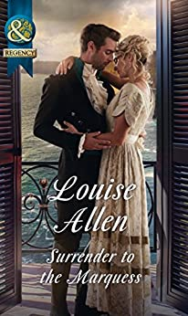 Surrender To The Marquess (Mills & Boon Historical) (The Herriard Family) by [Allen, Louise]
