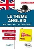 Le thème anglais aux examens et aux concours CPGE (prépas économiques, scientifiques et littéraires, Licence)