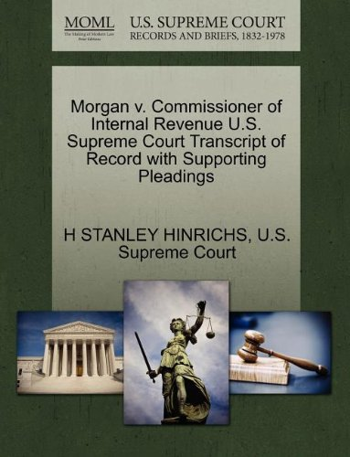 morgan-v-commissioner-of-internal-revenue-us-supreme-court-transcript-of-record-with-supporting-plea