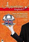 Appetizer Englisch: Ideen und Materialien für themenorientierte Stundeneinstiege