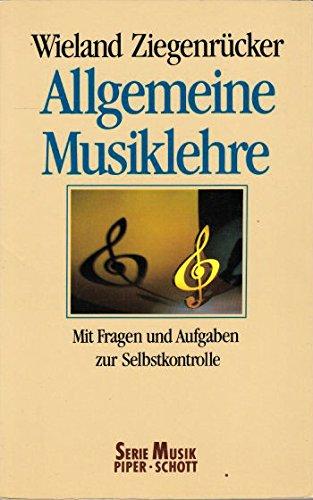 Allgemeine Musiklehre Mit Fragen u. Aufgaben zur Selbstkontrolle. Piper; Bd. 8201 : Musik