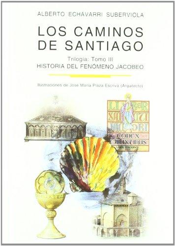 Los caminos de Santiago : trilogía: Los caminos de Santiago. TOMO III: Historia del fenómeno Jacobeo: 2 (HISTORIA Y GEOGRAFIA)
