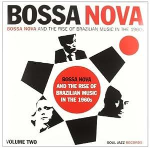 Bossa Nova The Rise Of Brazilian Music In The 1960s /Vol.2