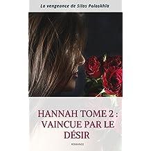 Hannah Tome 2 : ( Vaincue par le désir - La vengeance de Silas PoloskhÏa ): Tome 2