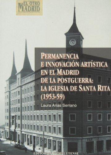 Permanencia e innovación artística en el Madrid de la postguerra: La iglesia de Santa Rita (1953-59) (El otro Madrid)