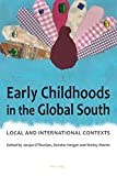 Early Childhoods in the Global South: Local and International Contexts