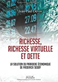 Richesse, richesse virtuelle et dette La solution du paradoxe économique de Fredderick Soddy
