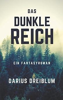 Das dunkle Reich: Ein Fantasyroman von [Dreiblum, Darius]