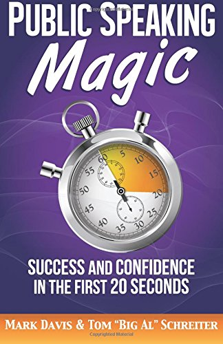 Public Speaking Magic: Success and Confidence in the First 20 Seconds por Mark Davis