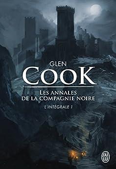 Les annales de la Compagnie noire (LIntégrale - Tome 1): La compagnie noire - La rose blanche - Le château noir (Semi-poche imaginaire)