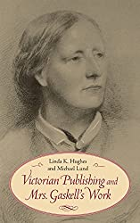 Victorian Publishing and Mrs.Gaskell's Work (Victorian Literature & Culture) (Victorian Literature and Culture Series) by Linda K. Hughes (1999-10-31)