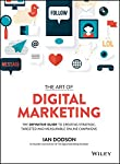 The Art of Digital Marketing is the comprehensive guide to cracking the digital marketing 'code,' and reaching, engaging, and serving the empowered consumer. Based on the industry's leading certification from the Digital Marketing Institute (DMI),...