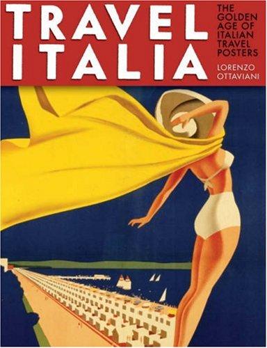 Travel Italia!: The Golden Age of Italian Travel Posters
