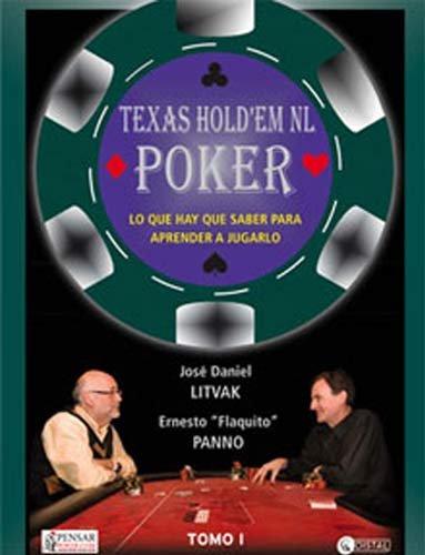 Texas Hold'em No Limit Poker - Tomo I: Lo que necesitás saber para aprender a jugar al poker