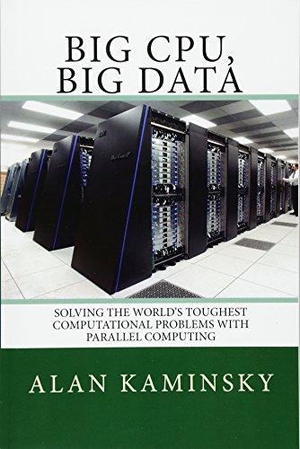 Preisvergleich Produktbild Big CPU,  Big Data: Solving the World's Toughest Computational Problems with Parallel Computing