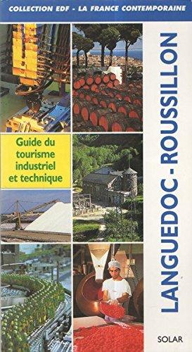 Languedoc-Roussillon : Guide du tourisme industriel et techniqu