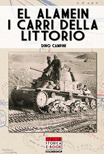 El Alamein i carri della Littorio (Italia Storica Ebook Vol. 4) di Dino Campini