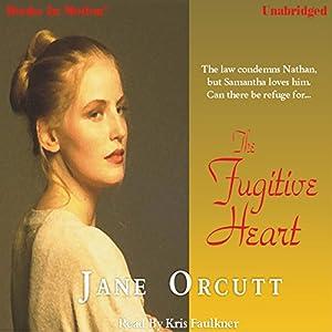 The Fugitive Heart: Heart's True Desire Series #1