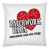 TITAGU Familien-Väter-Kissen mit Füllung Rubrik lustige Sprüche: Patchwork Papa Gemeinsam sind wir stark - Geschenk/Vatertag