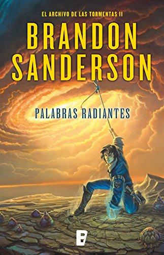 Palabras radiantes (El Archivo de las Tormentas 2): Saga la guerra de las tormentas II (El archivo de las Tormentas) por Brandon Sanderson