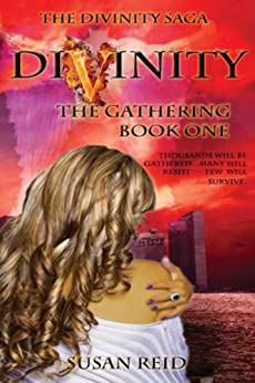 Divinity: The Gathering: Book One (Divinity Saga 1) (English Edition) di [Reid, Susan]