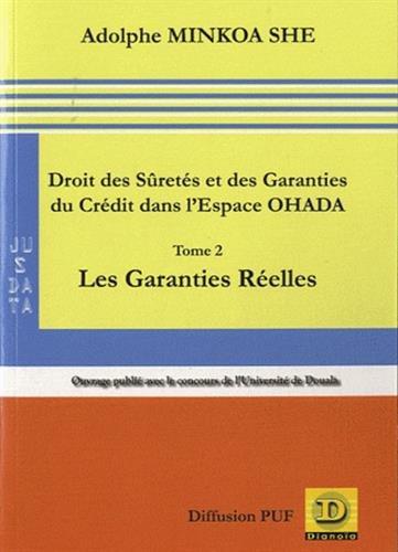 Droit des Sûretés et des Garanties du Crédit dans l'Espace OHADA : Tome 2, Les garanties réelles par Adolphe Minkoa She