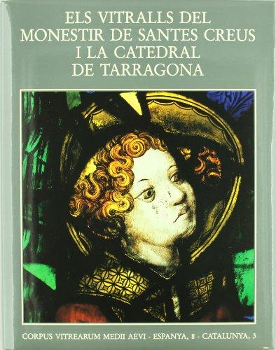 Vitralls del monestir de Santes Creus i la catedral de Tarragona (Corpus vitrearum Medii Aevi. Espanya)