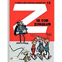 Spirou & Fantasio - Volume 13 - Z is for Zorglub (Spirou et Fantasio (english version)) (English Edition)