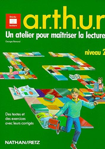 A.R.T.H.U.R : un atelier pour maîtriser la lecture par Georges Rémond