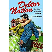 [(Debtor Nation: The History of America in Red Ink )] [Author: Louis Hyman] [Jan-2011]