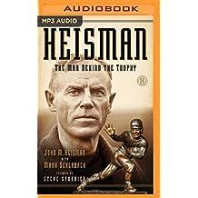 Heisman: The Man Behind the Trophy