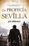 Profecía de Sevilla, La (Novela Histórica)