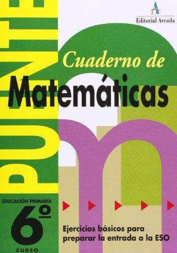 Cuaderno De Matemáticas. Puente 6º Curso Primaria. Ejercicios Básicos Para Preparar La Entrada A La Eso - 9788478871995 por Jose Nadal Colome