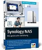 Synology NAS: Die praktische Anleitung für Ihre Home Cloud - Dennis Rühmer