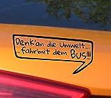 Denk'an die Umwelt...fahr'mit dem Bus! - Drift Car Stickers Aufkleber Auto Wandaufkleber Wandsticker Wandtattoo