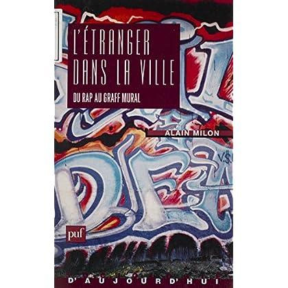 L'Étranger dans la ville: Du rap au graff (Sociologie d'aujourd'hui)