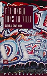 L'Étranger dans la ville: Du rap au graff (Sociologie d'aujourd'hui) (French Edition)