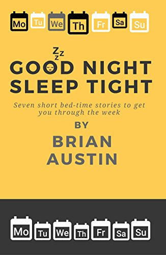 Gilmour Tom (Good Night, Sleep Tight: Seven Short Bed-time Stories (English Edition))
