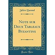 Note sur Deux Tableaux Byzantins (Classic Reprint)