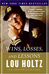 Wins, Losses, and Lessons: An Autobiography by Holtz, Lou (2007) Paperback