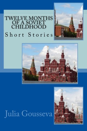 Twelve Months of a Soviet Childhood: Short Stories