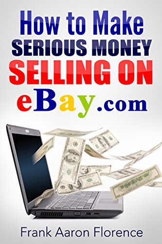 ebay-the-easy-way-how-to-make-serious-money-selling-on-ebaycom