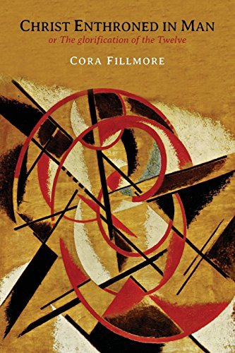 Christ Enthroned in Man: Or, the Glorification of the Twelve by Cora Dedrick Fillmore (2014-03-09)
