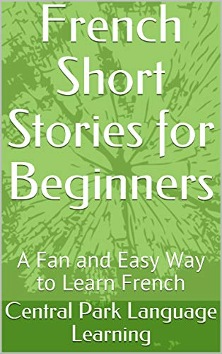 Couverture du livre French Short Stories for Beginners: A Fan and Easy Way to Learn French